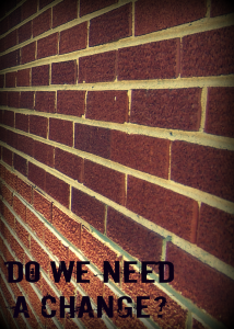 Brick do we need a change